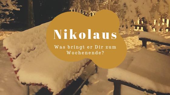 Nikolaus - Was bringt er Dir zum Wochenende?