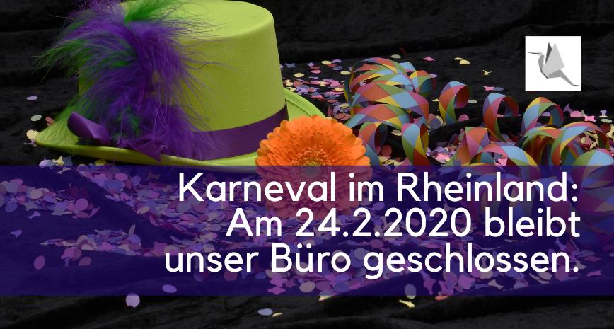 Karneval 2020: Rosenmontag 24.2.2020 geschlossen