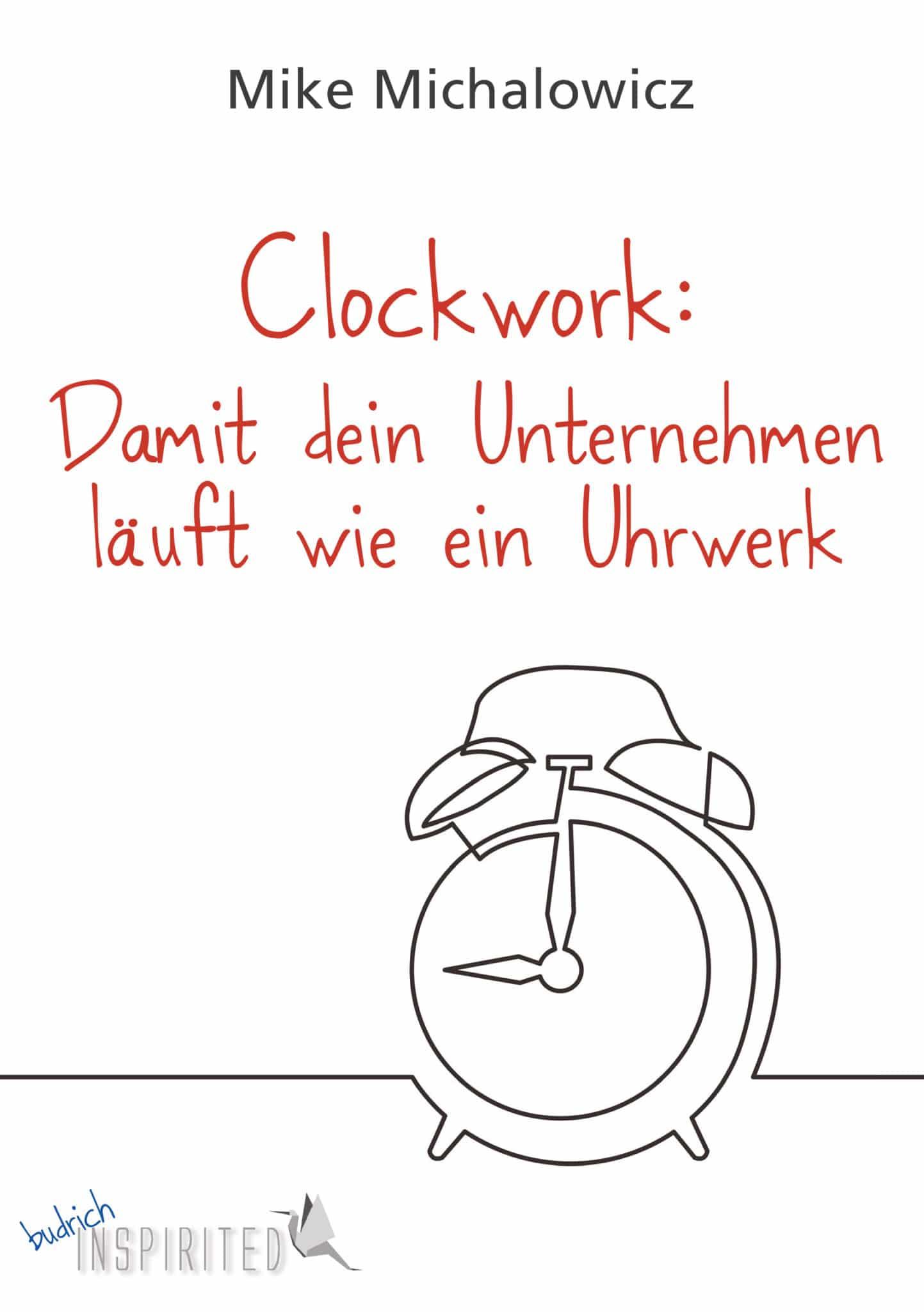 Mike Michalowicz, Clockwork: Damit dein Unternehmen läuft wie ein Uhrwerk