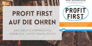 Profit First - jetzt als Hörbuch erhältlich!